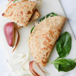 SPINACH & RED PEAR CHICKEN QUESADILLA