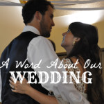a word about our wedding